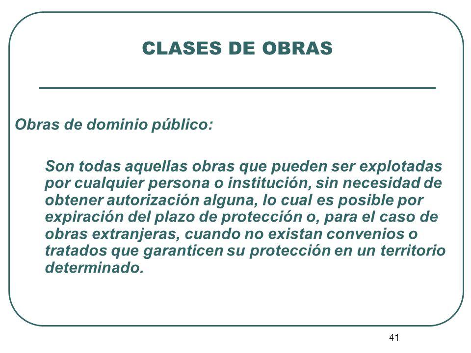 CLASES DE OBRAS Obras de dominio público: