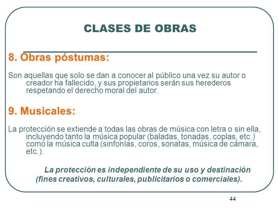 CLASES DE OBRAS 8. Obras póstumas: 9. Musicales:
