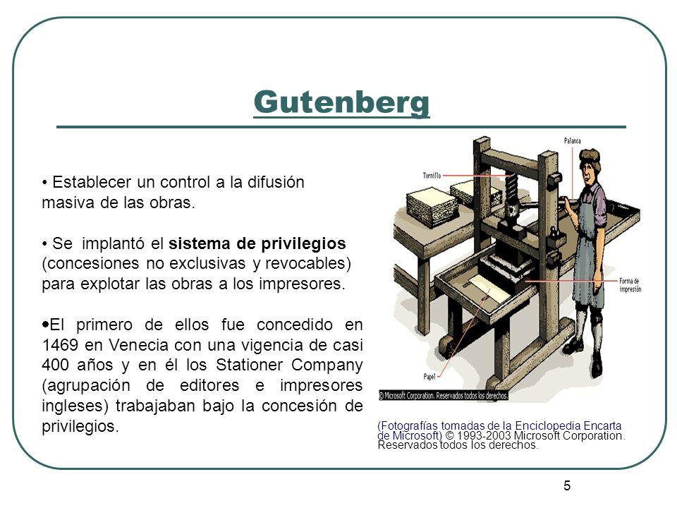 Gutenberg Establecer un control a la difusión masiva de las obras.