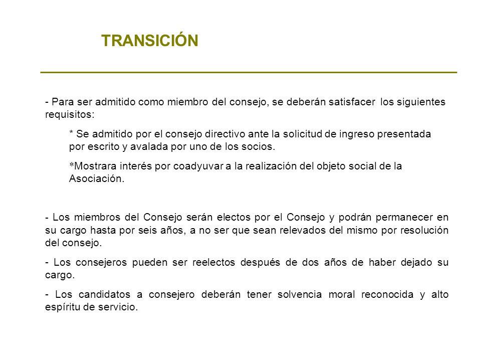 TRANSICIÓN - Para ser admitido como miembro del consejo, se deberán satisfacer los siguientes requisitos: