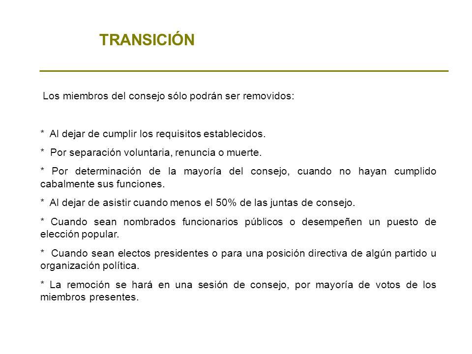 TRANSICIÓN Los miembros del consejo sólo podrán ser removidos: