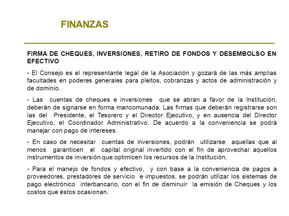 FINANZAS FIRMA DE CHEQUES, INVERSIONES, RETIRO DE FONDOS Y DESEMBOLSO EN EFECTIVO.