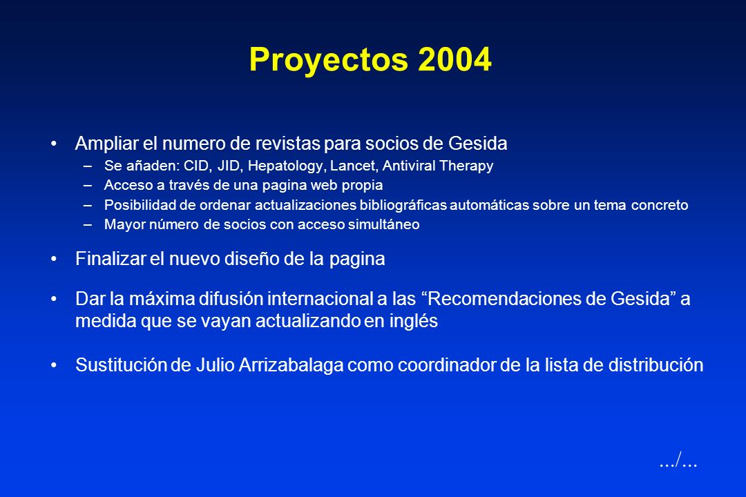 Proyectos 2004Ampliar el numero de revistas para socios de Gesida. Se añaden: CID, JID, Hepatology, Lancet, Antiviral Therapy.