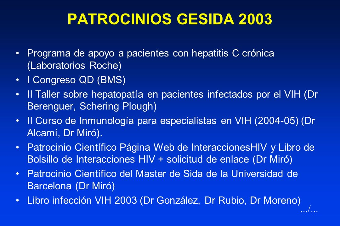 PATROCINIOS GESIDA 2003 Programa de apoyo a pacientes con hepatitis C crónica (Laboratorios Roche) I Congreso QD (BMS)