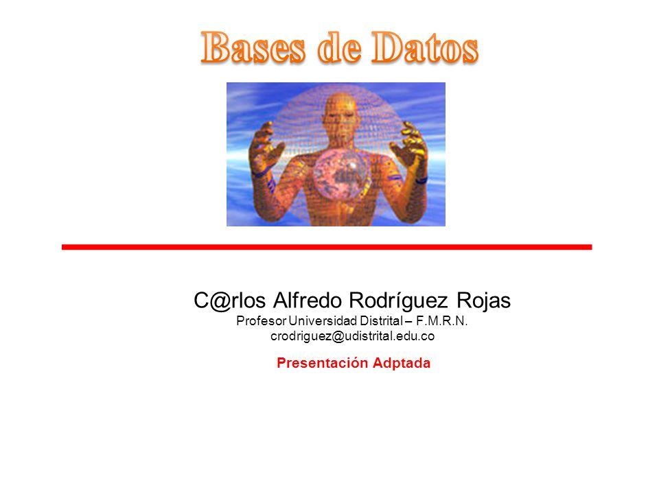 Bases de Datos C@rlos Alfredo Rodríguez Rojas
