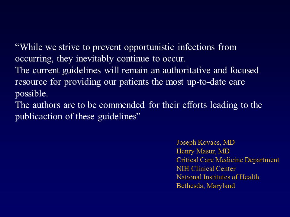 While we strive to prevent opportunistic infections from occurring, they inevitably continue to occur.