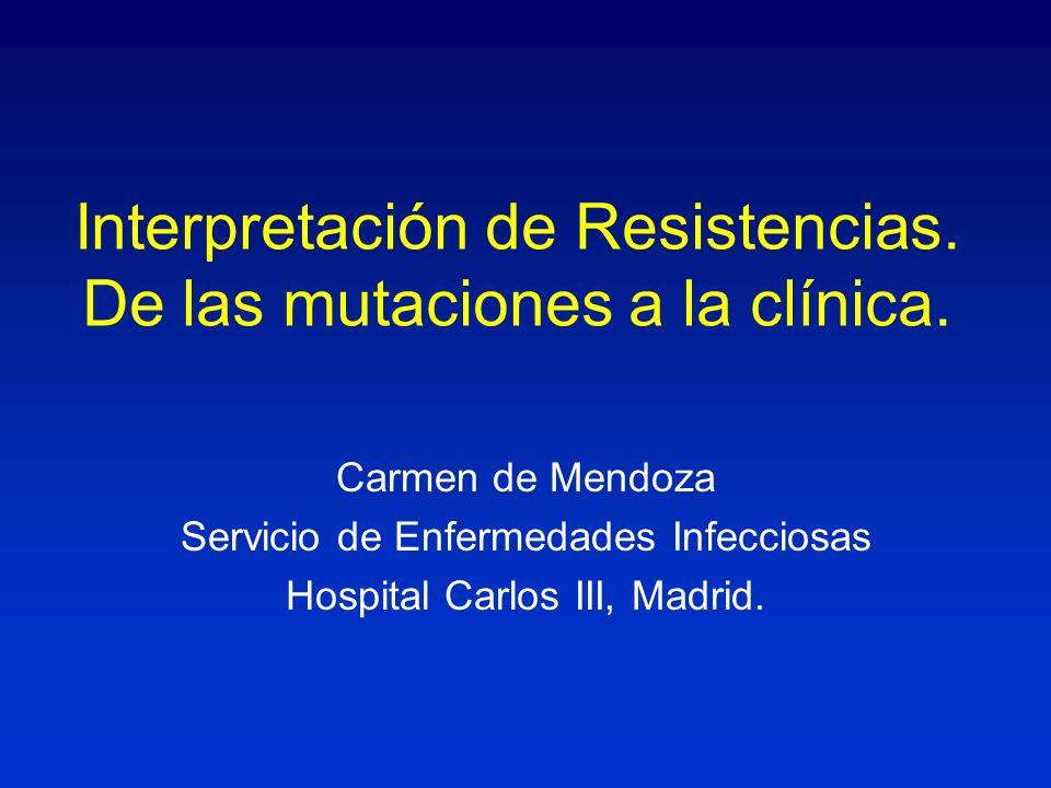 Interpretación de Resistencias. De las mutaciones a la clínica.