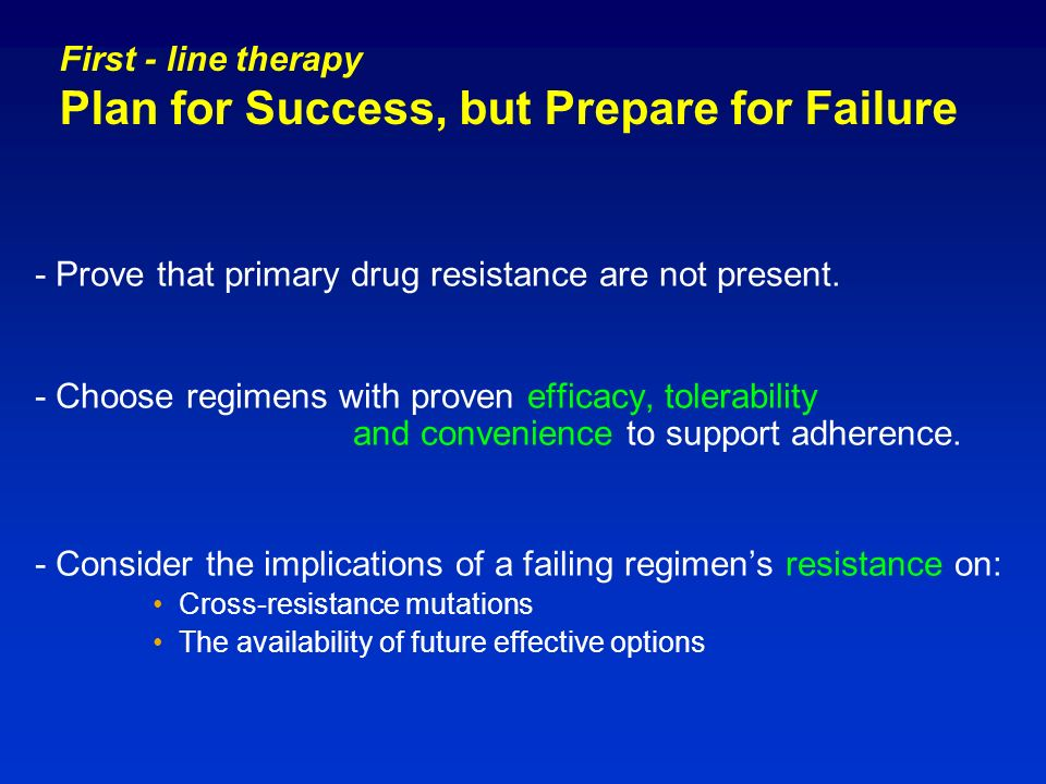 First - line therapy Plan for Success, but Prepare for Failure