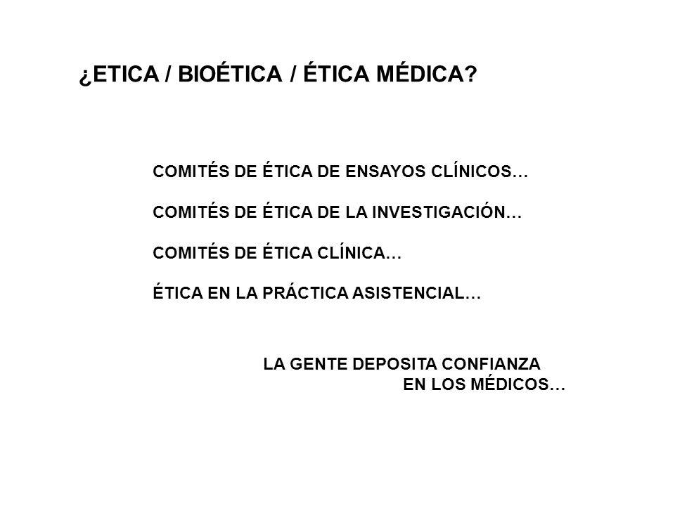 ¿ETICA / BIOÉTICA / ÉTICA MÉDICA