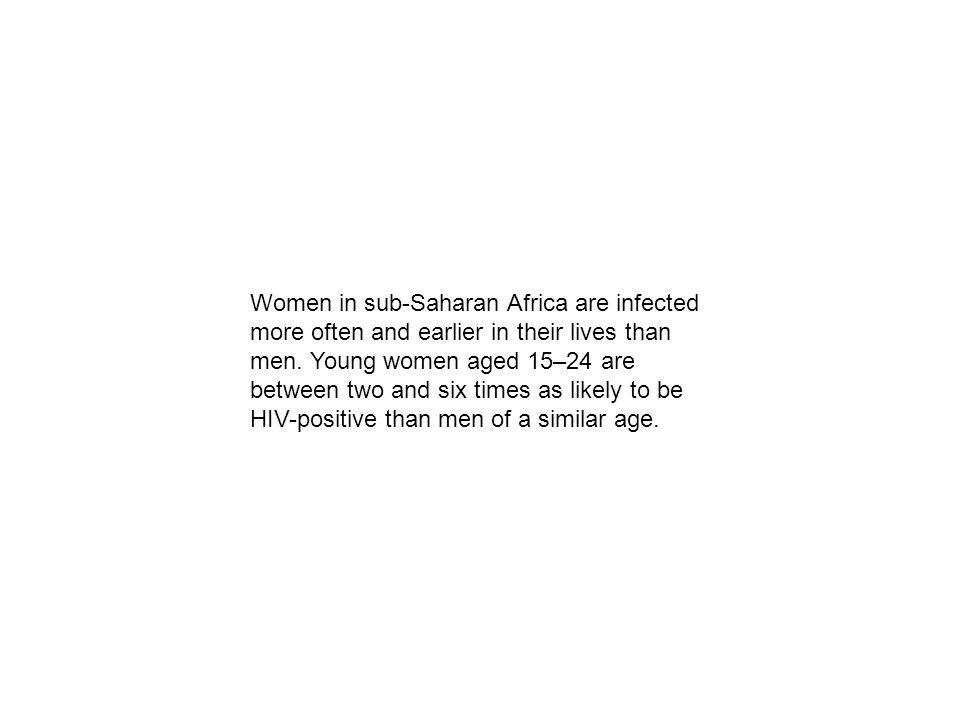 Women in sub-Saharan Africa are infected