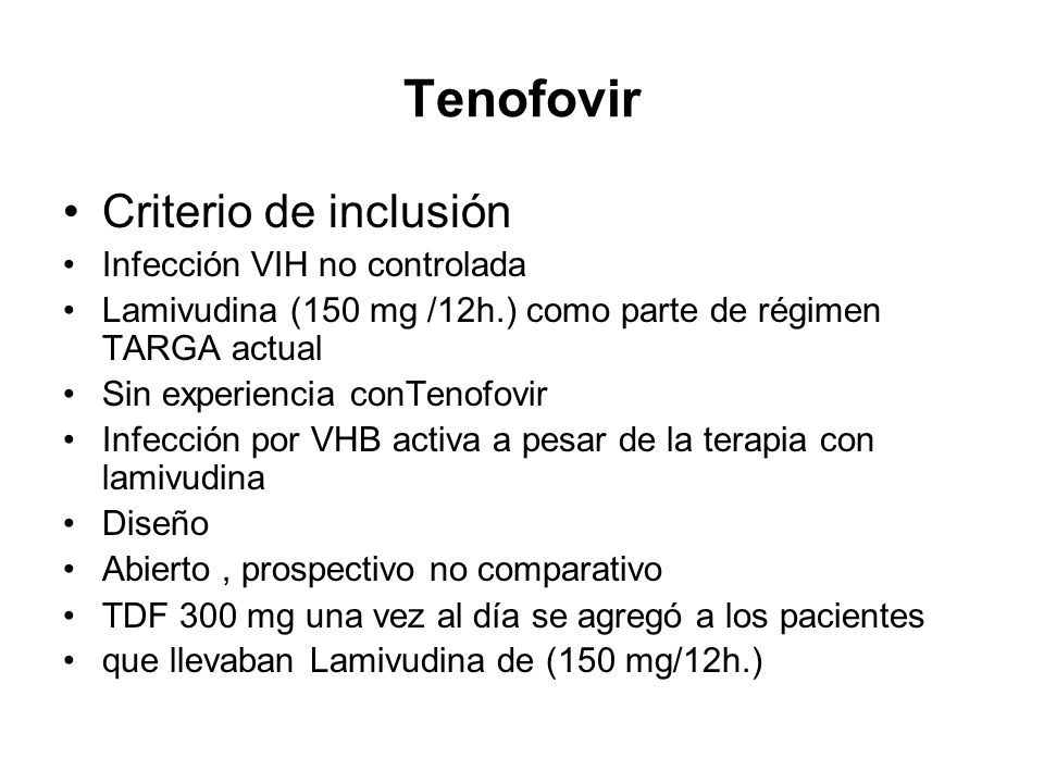 Tenofovir Criterio de inclusión Infección VIH no controlada
