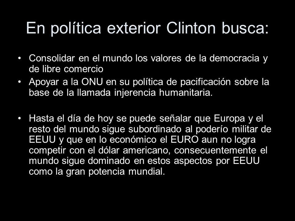 En política exterior Clinton busca: