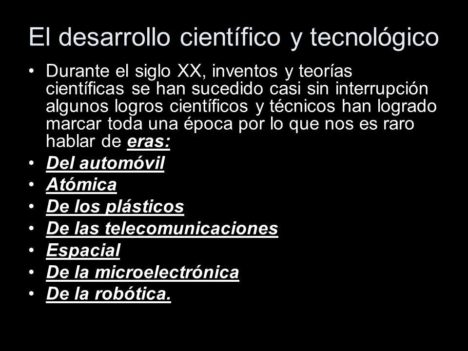 El desarrollo científico y tecnológico