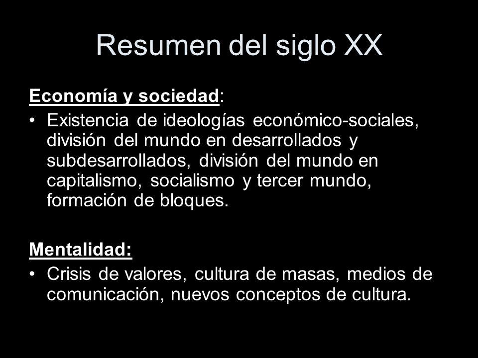 Resumen del siglo XX Economía y sociedad: