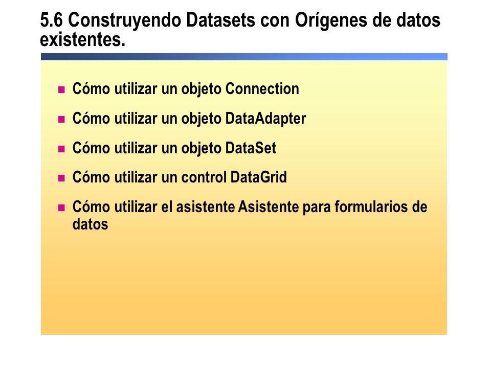 5.6 Construyendo Datasets con Orígenes de datos existentes.