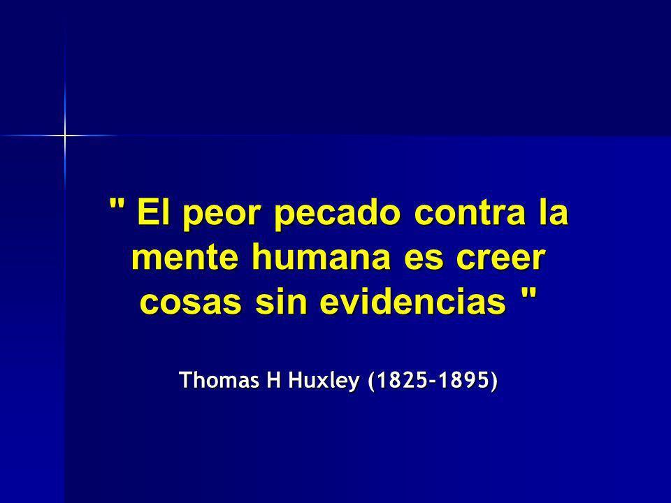 El peor pecado contra la mente humana es creer cosas sin evidencias