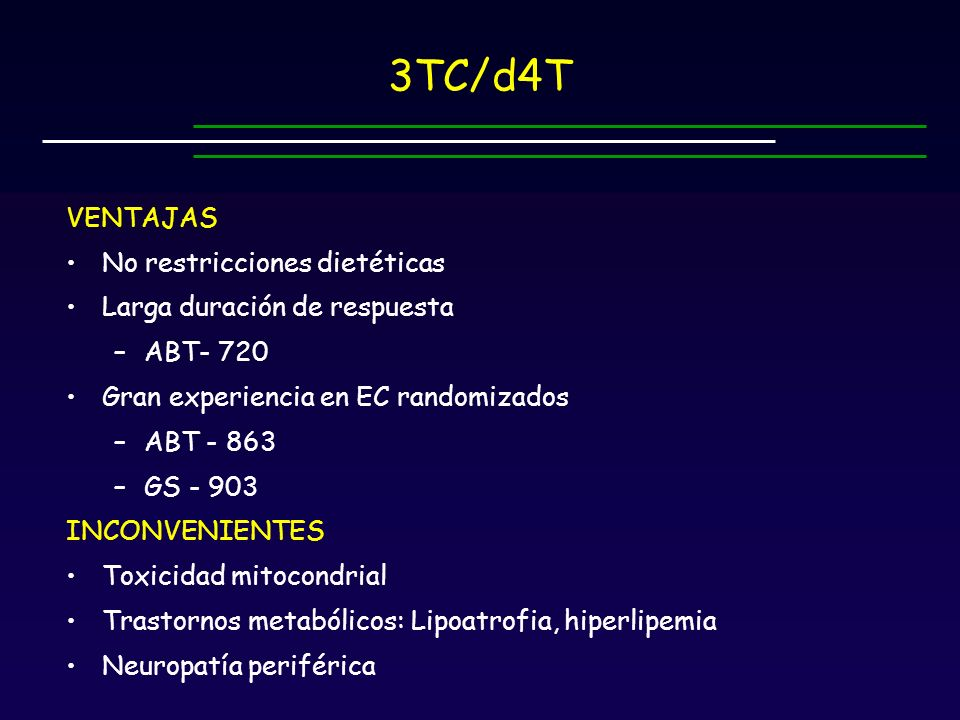 3TC/d4T VENTAJAS No restricciones dietéticas
