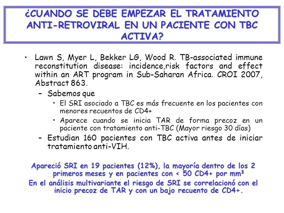 ¿CUANDO SE DEBE EMPEZAR EL TRATAMIENTO ANTI-RETROVIRAL EN UN PACIENTE CON TBC ACTIVA