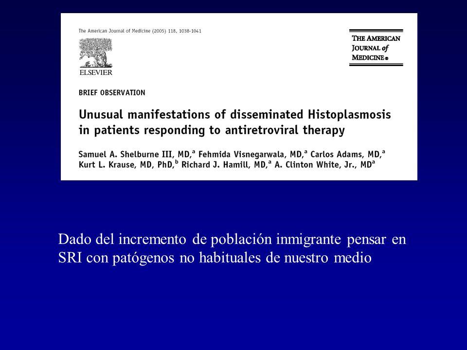 Dado del incremento de población inmigrante pensar en SRI con patógenos no habituales de nuestro medio