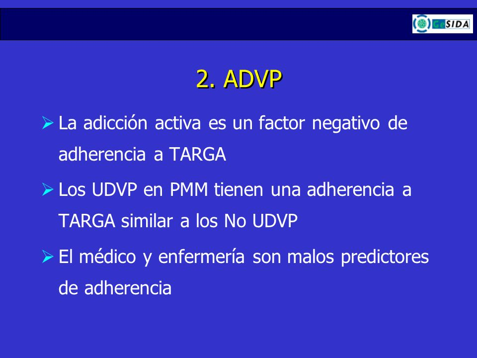 2. ADVP La adicción activa es un factor negativo de adherencia a TARGA