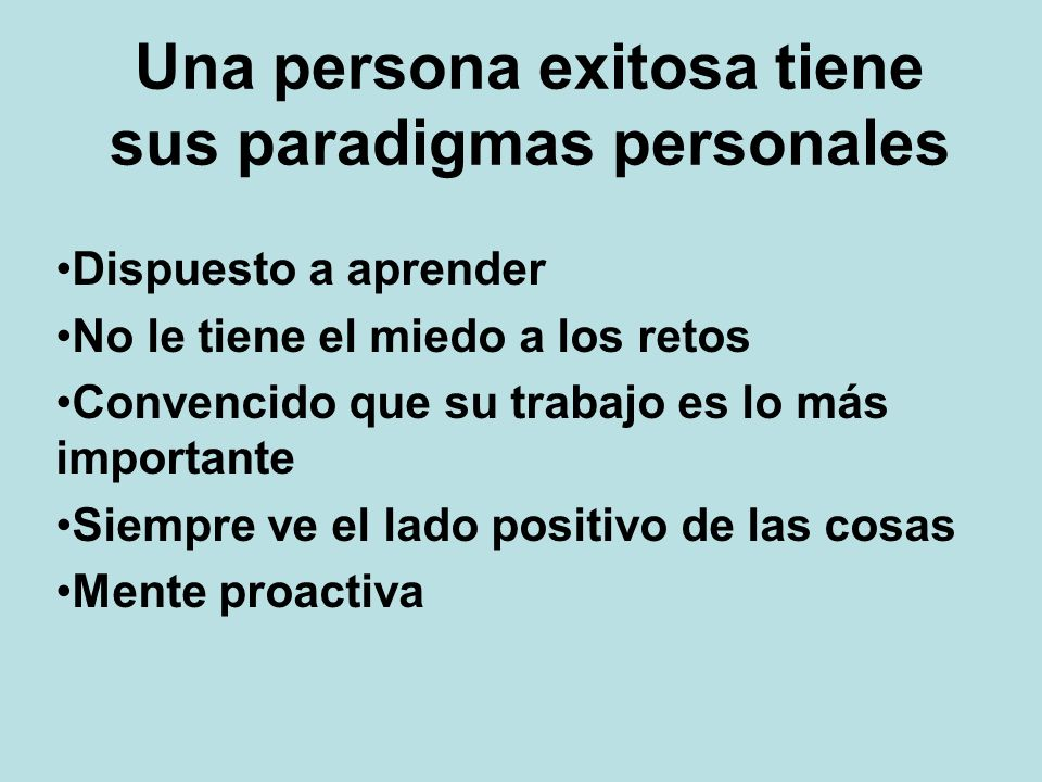Una persona exitosa tiene sus paradigmas personales