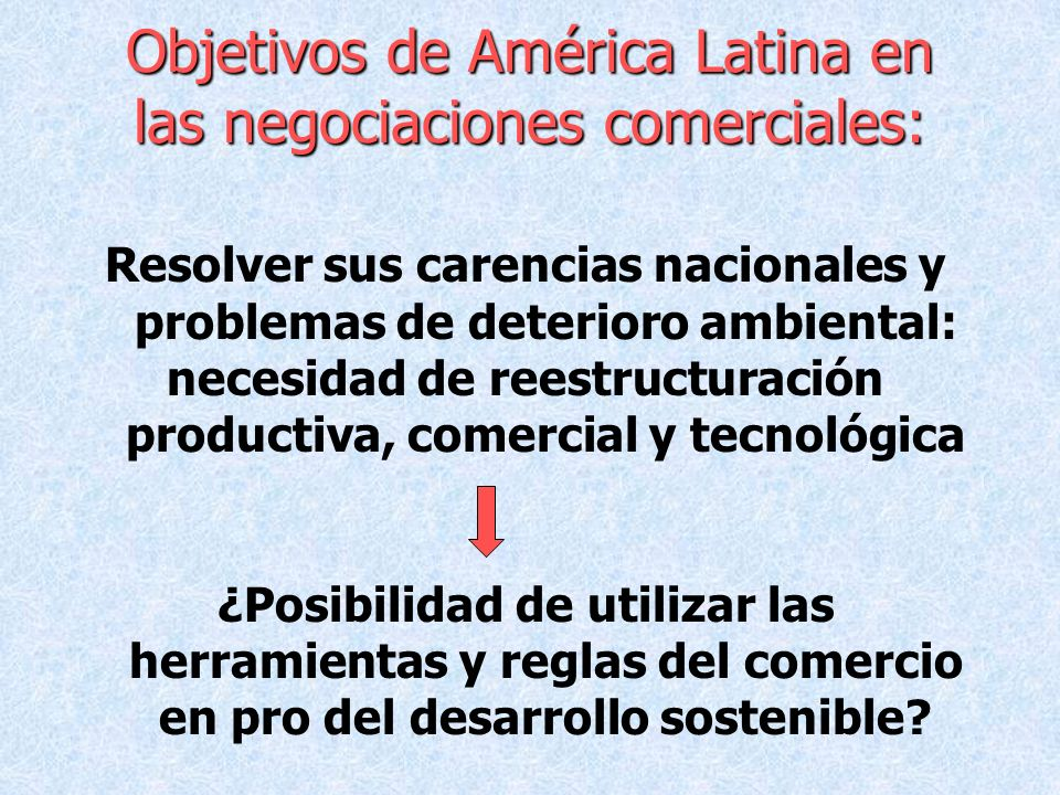 Objetivos de América Latina en las negociaciones comerciales: