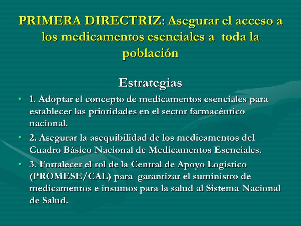 primera Directriz: Asegurar el acceso a los medicamentos esenciales a toda la población