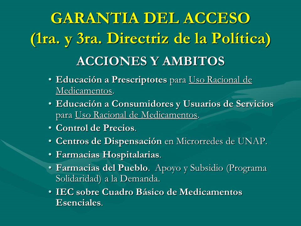 GARANTIA DEL ACCESO (1ra. y 3ra. Directriz de la Política)