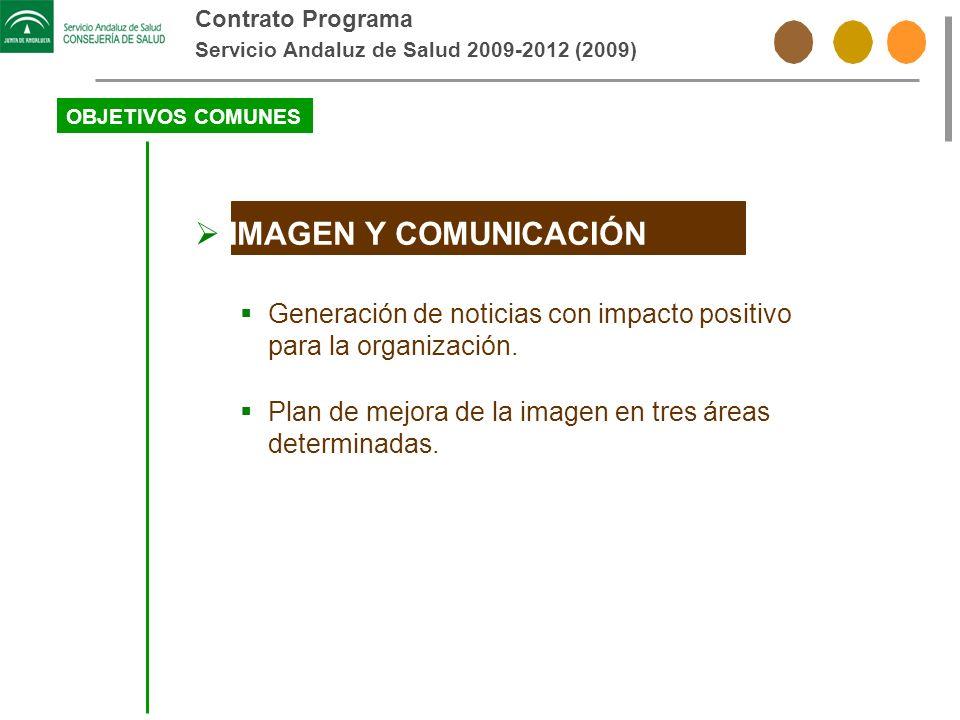 Contrato Programa Servicio Andaluz de Salud 2009-2012 (2009) OBJETIVOS COMUNES. IMAGEN Y COMUNICACIÓN.