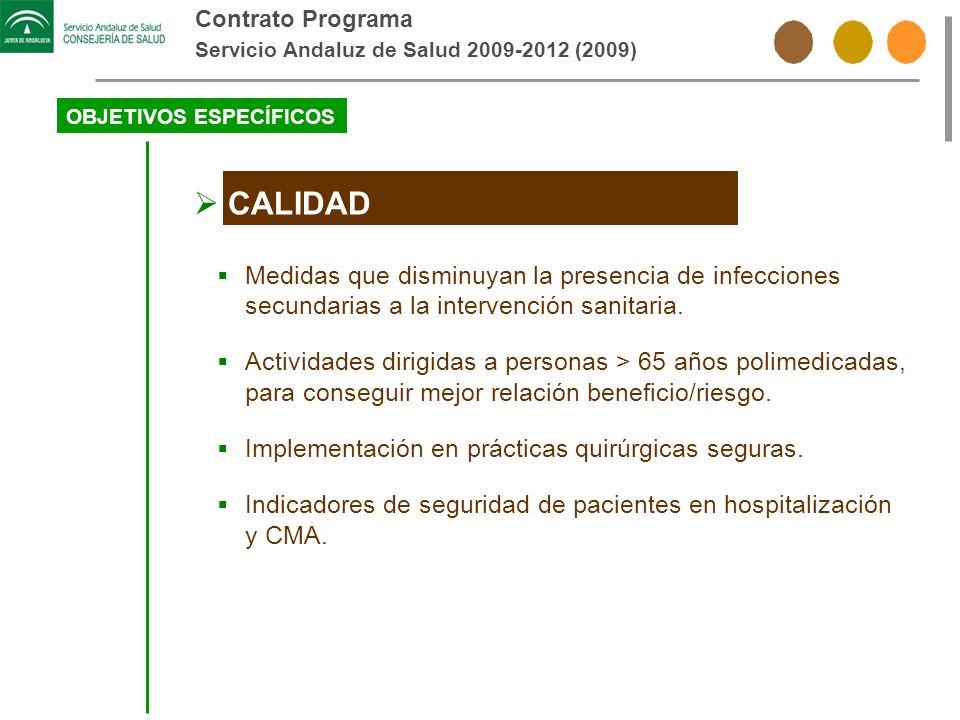 Contrato Programa Servicio Andaluz de Salud 2009-2012 (2009) OBJETIVOS ESPECÍFICOS. CALIDAD.