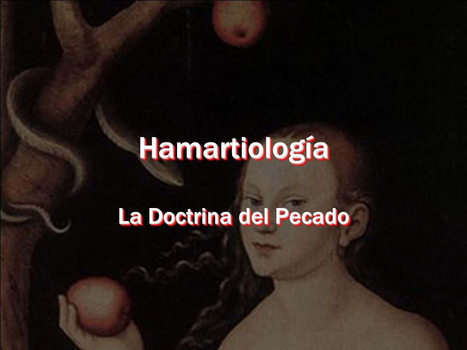 Hamartiología La Doctrina del Pecado