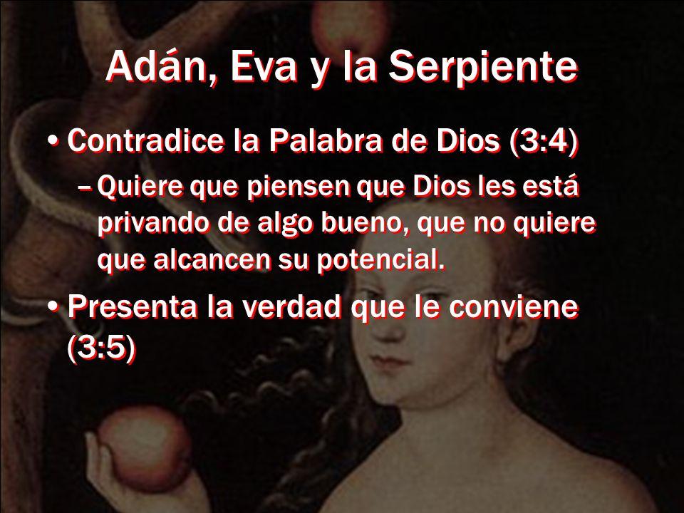 Adán, Eva y la Serpiente Contradice la Palabra de Dios (3:4)