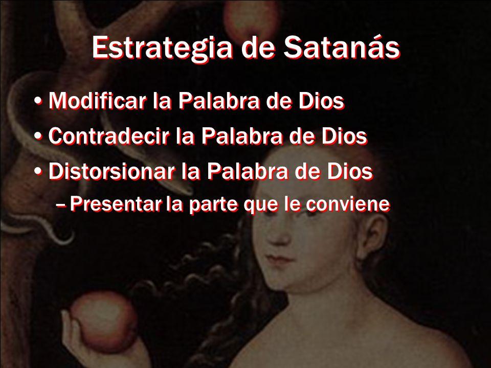 Estrategia de Satanás Modificar la Palabra de Dios