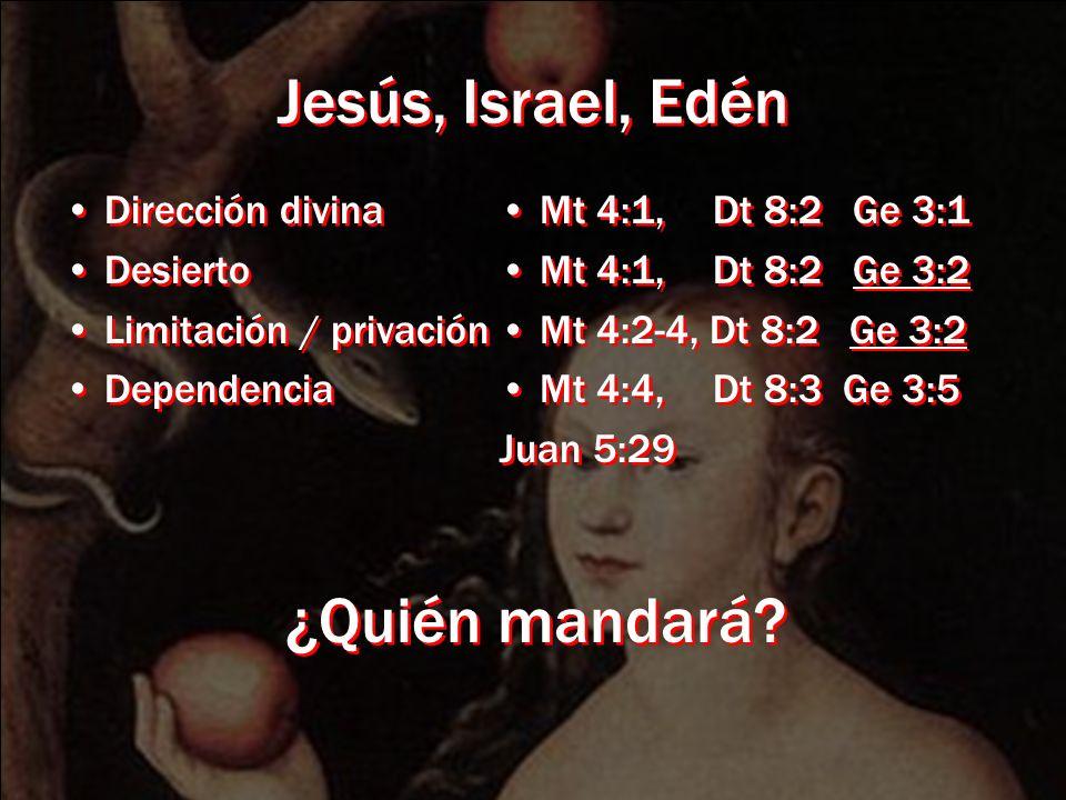 Jesús, Israel, Edén ¿Quién mandará Dirección divina Desierto