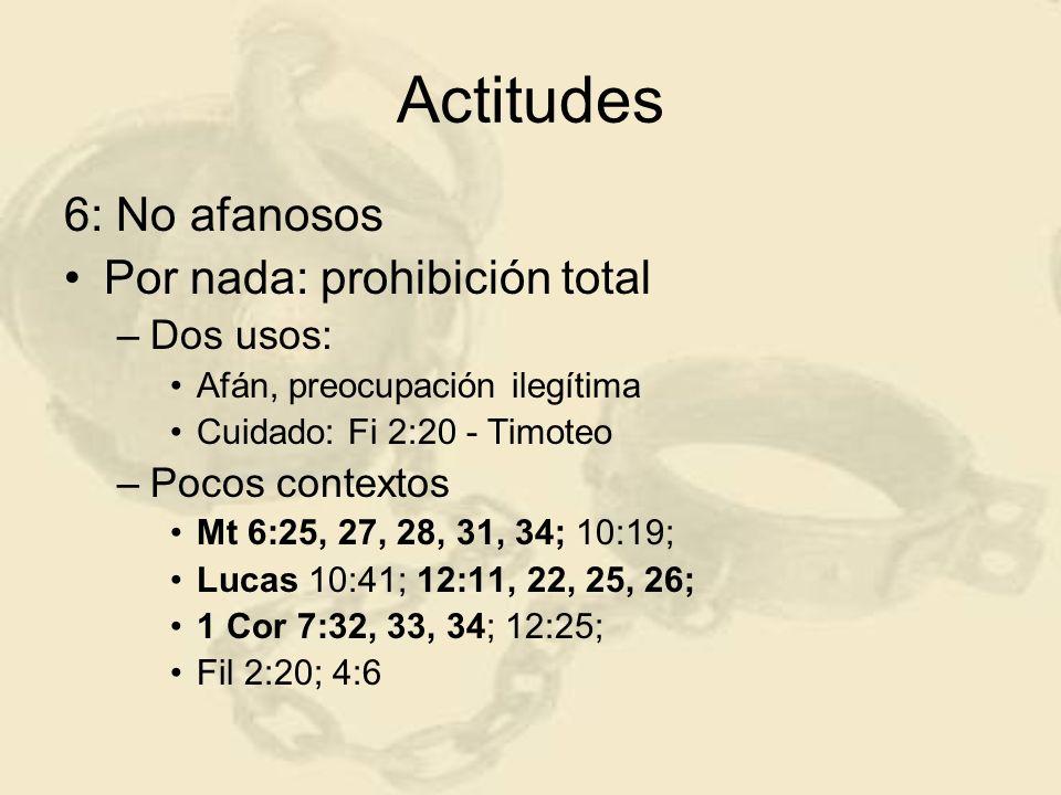 Actitudes 6: No afanosos Por nada: prohibición total Dos usos: