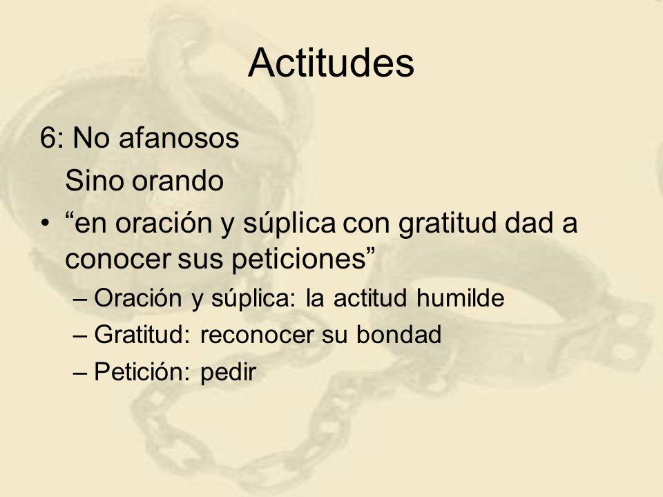 Actitudes 6: No afanosos Sino orando
