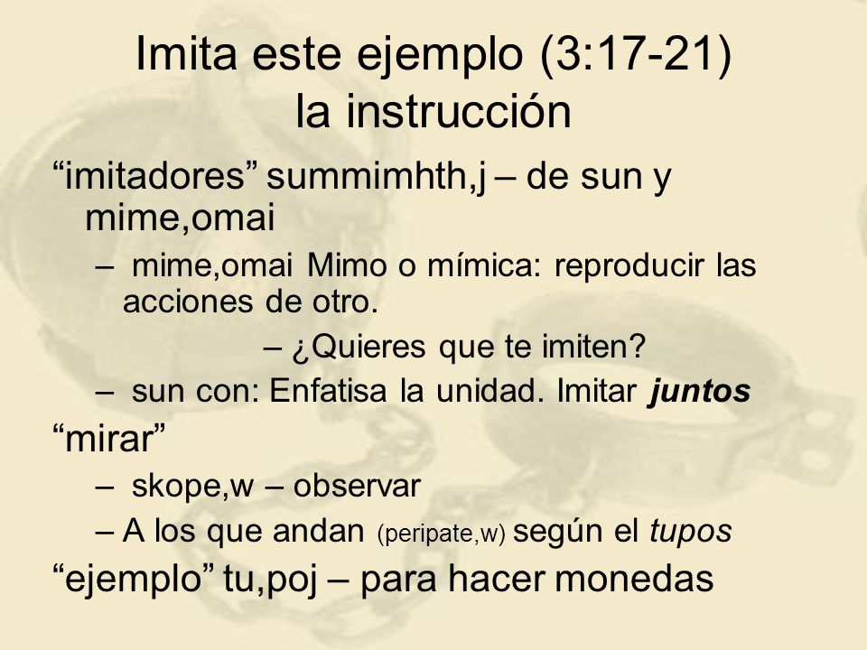 Imita este ejemplo (3:17-21) la instrucción