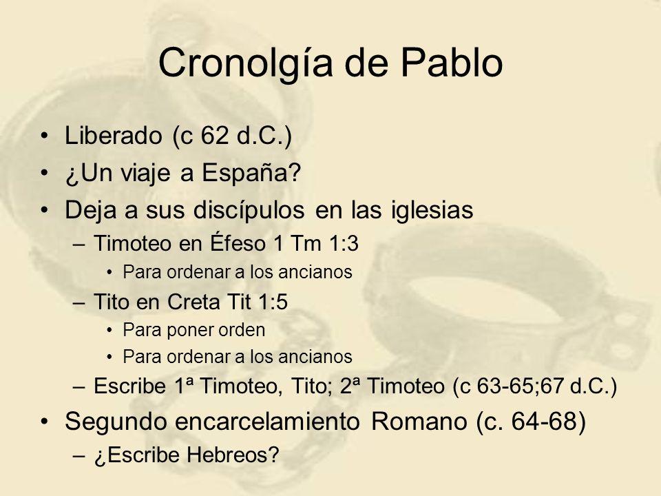 Cronolgía de Pablo Liberado (c 62 d.C.) ¿Un viaje a España