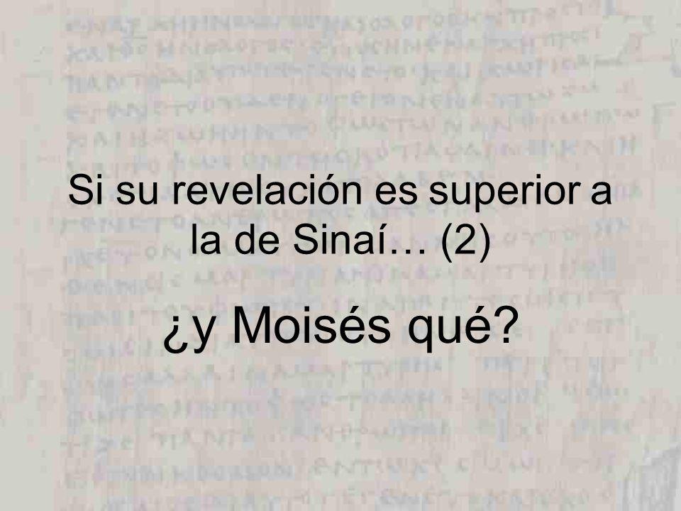 Si su revelación es superior a la de Sinaí… (2)