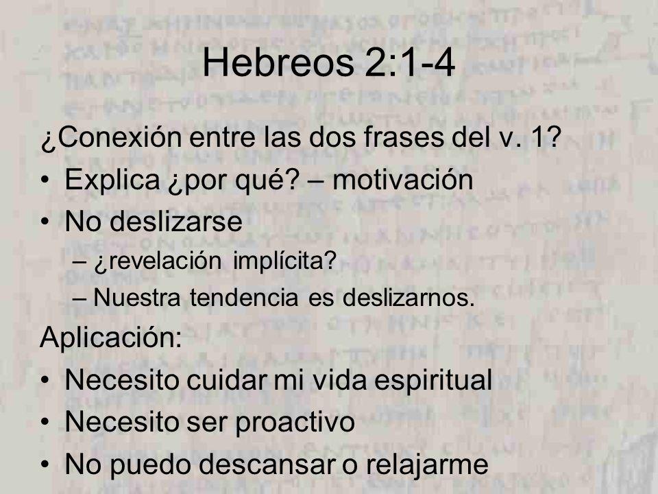 Hebreos 2:1-4 ¿Conexión entre las dos frases del v. 1
