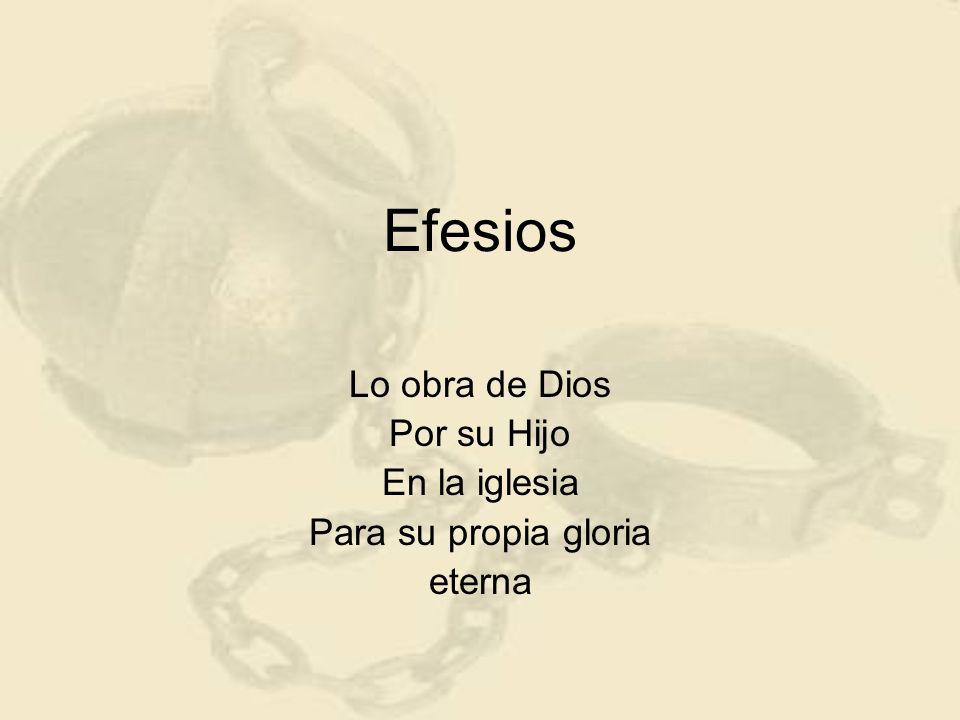 Lo obra de Dios Por su Hijo En la iglesia Para su propia gloria eterna