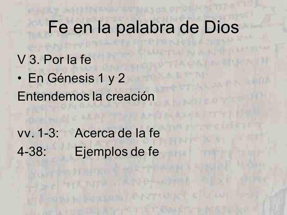 Fe en la palabra de Dios V 3. Por la fe En Génesis 1 y 2