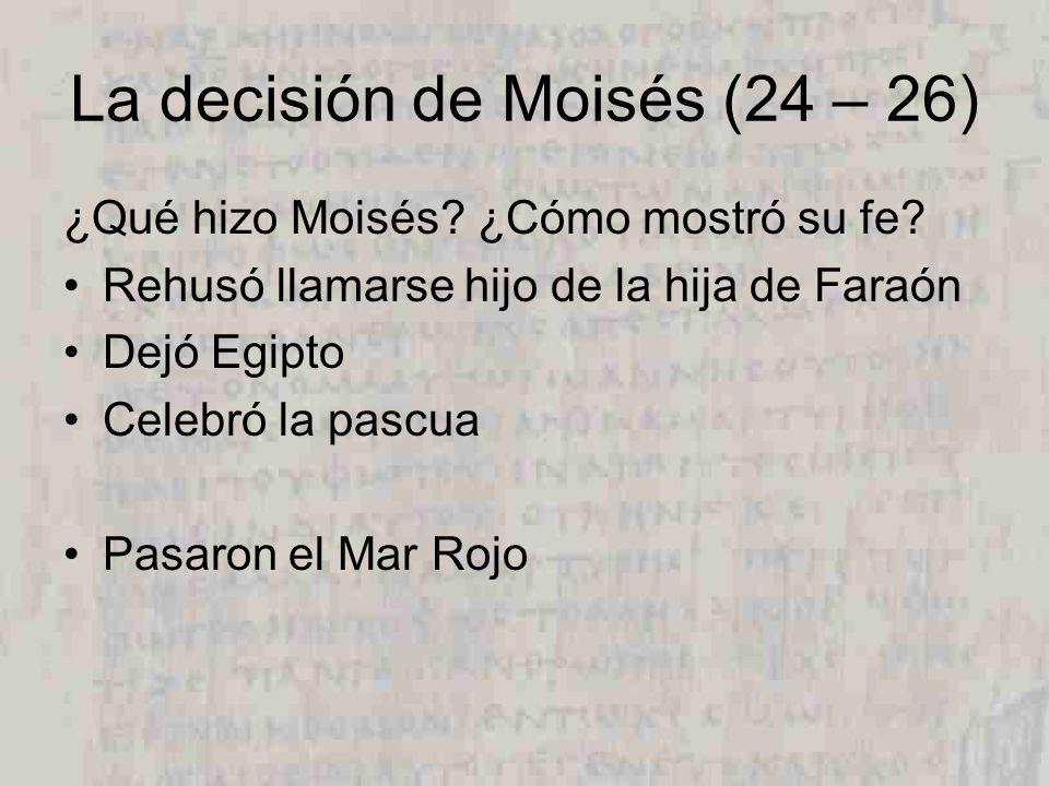 La decisión de Moisés (24 – 26)