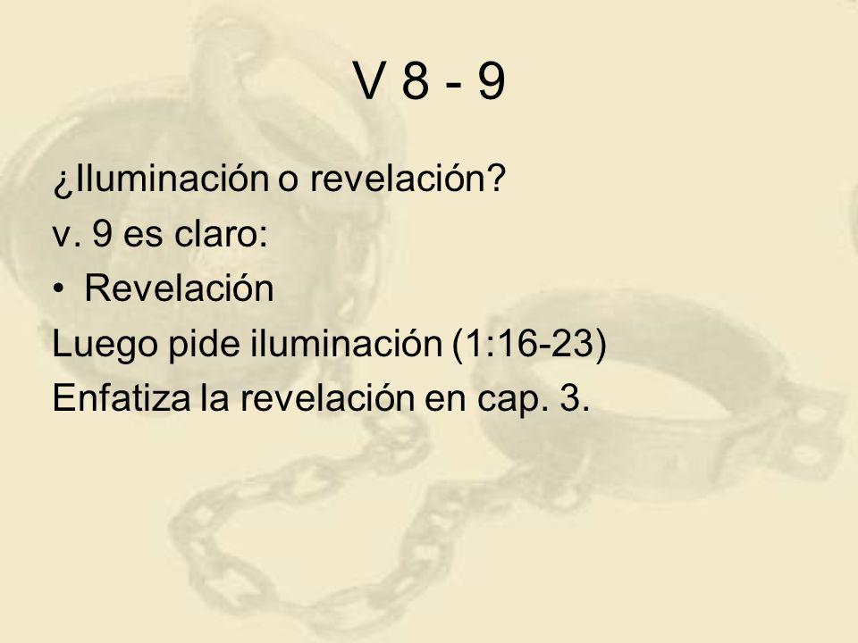 V 8 - 9 ¿Iluminación o revelación v. 9 es claro: Revelación