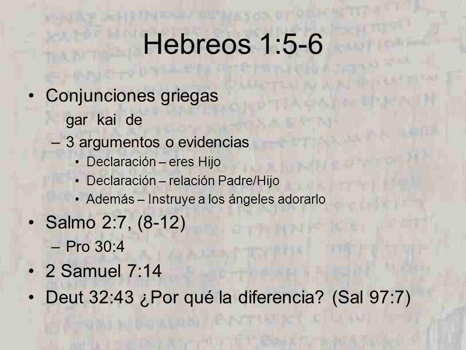 Hebreos 1:5-6 Conjunciones griegas Salmo 2:7, (8-12) 2 Samuel 7:14