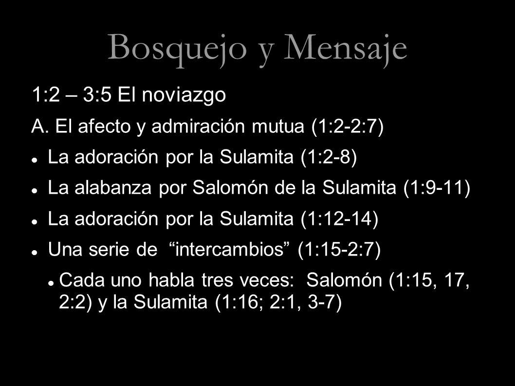 Bosquejo y Mensaje 1:2 – 3:5 El noviazgo