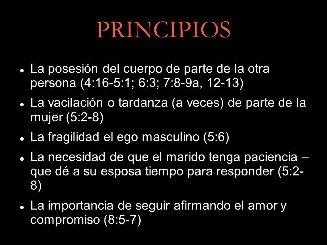 PRINCIPIOS La posesión del cuerpo de parte de la otra persona (4:16-5:1; 6:3; 7:8-9a, 12-13)