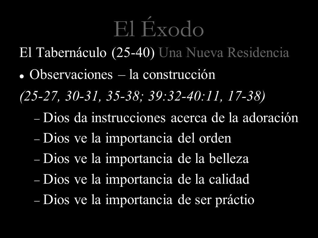 El Éxodo El Tabernáculo (25-40) Una Nueva Residencia