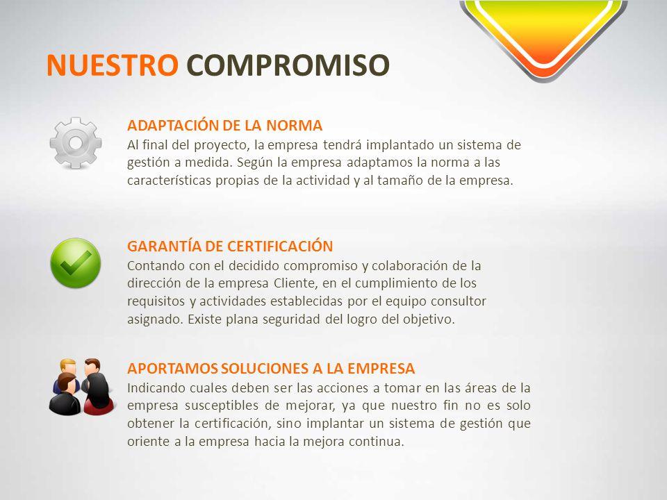 NUESTRO COMPROMISO ADAPTACIÓN DE LA NORMA GARANTÍA DE CERTIFICACIÓN