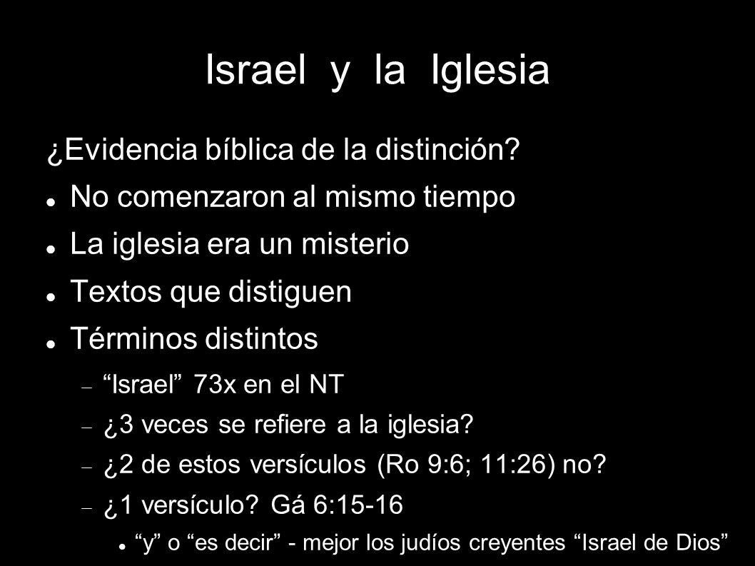 Israel y la Iglesia ¿Evidencia bíblica de la distinción